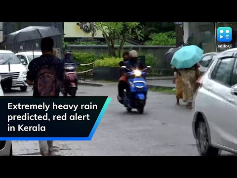 Extremely heavy rain predicted, red alert in Kerala