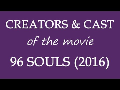 96 Souls (2016) Movie Cast and Creator Info