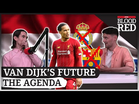 The Agenda: Why Van Dijk won't leave Liverpool for Barcelona or Real Madrid
