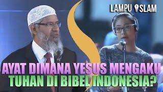 Video AYAT DIMANA YESUS MENGAKU TUHAN di BIBEL INDONESIA? | Dr. Zakir Naik MP3, 3GP, MP4, WEBM, AVI, FLV Mei 2019