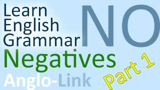 Negatives, Forming Negatives, Learn English Grammar (Part 1)