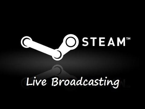 Steam Live Broadcasting: STREAM on Steam подключение стима игр настройка требования