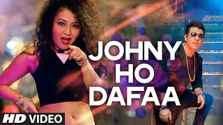 Watch the official video of Johny Ho Dafaa by Neha Kakkar and Tony Kakkar exclusively on T-series. It is written and composed by Tony Kakkar. Click to share it ...
