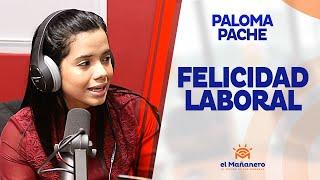 Paloma pache – La Felicidad Laboral