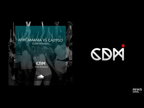 Africamania vs Calypso - CDM REMIX