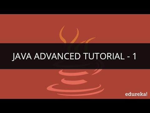 Java Advance Tutorial - 1 | Java Programming | Java Tutorial for Beginners | Edureka