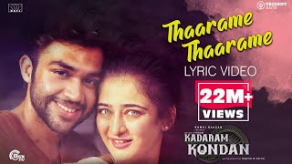 Video Kadaram Kondan | Thaarame Thaarame Lyrical Song | Abi Hassan, Akshara Haasan | Sid Sriram | Ghibran download in MP3, 3GP, MP4, WEBM, AVI, FLV January 2017