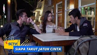 Nonton Highlight Siapa Takut Jatuh Cinta   Episode 317 Film Subtitle Indonesia Streaming Movie Download