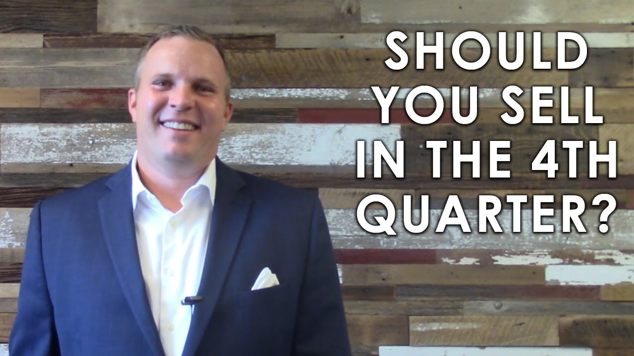 Is the 4th Quarter a Good Time to Sell?