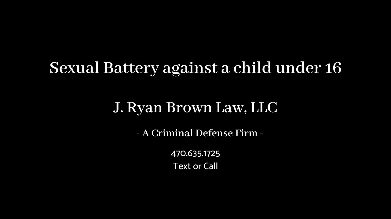 Sexual Battery Against a Child Under 16