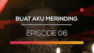 Video Buat Aku Merinding - Episode 06 MP3, 3GP, MP4, WEBM, AVI, FLV Desember 2017
