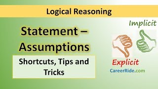Crack the logical reasoning section of Placement Test or Job Interview at any company with shortcuts & tricks on Statement and Assumptions. Extremely helpful for the preparation of entrance exams like MBA, Banking – IBPS, SBI, UPSC, SSC, Railways etc.