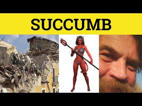 🔵 Succumb - Succumb Meaning - Succumb Examoles - Succumb Defined - Succubus