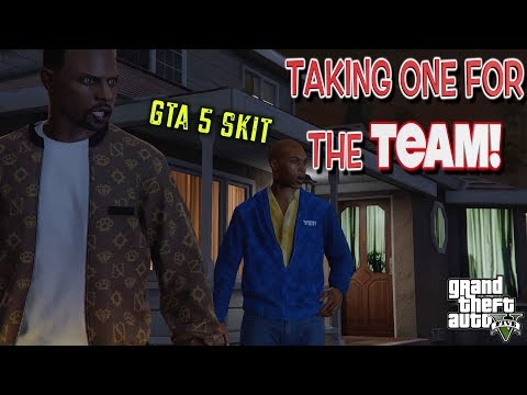 TAKING ONE FOR THE TEAM! ( A GTA5 SKIT BY ITSREAL85VIDS)