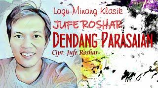 Jufe Roshar ~ DENDANG PARASAIAN