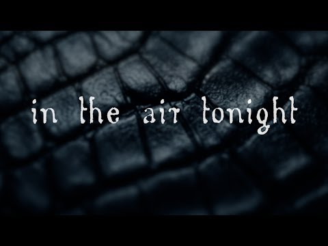 In the Air Tonight Lyric Video