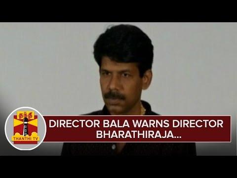 Bala-warns-Bharathiraja-over-Kutraparambarai-Issue--Thanthi-TV