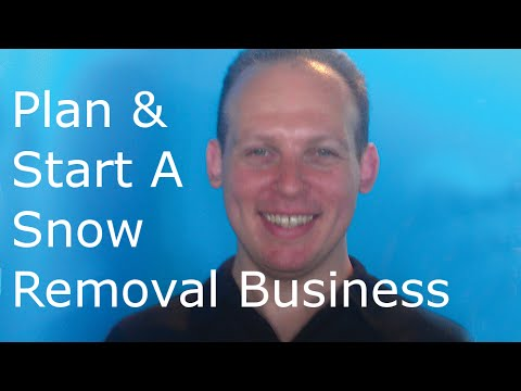 How to write a business plan and start a snow removal business