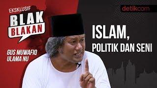 Video Blak-blakan Gus Muwafiq: Islam, Politik, dan Seni MP3, 3GP, MP4, WEBM, AVI, FLV Juli 2019