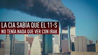 La CIA sabía que el 11-S no tenía nada que ver con Irak