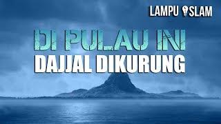 Video DI PULAU INILAH DAJJAL DIKURUNG | YANG MUSLIM HARUS TAHU! MP3, 3GP, MP4, WEBM, AVI, FLV Desember 2018