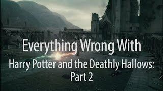 Video Everything Wrong With Harry Potter & The Deathly Hallows Part 2 MP3, 3GP, MP4, WEBM, AVI, FLV Mei 2018