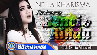 Video Nella Kharisma - Antara Benci Dan Rindu (Official Music Video) MP3, 3GP, MP4, WEBM, AVI, FLV November 2018
