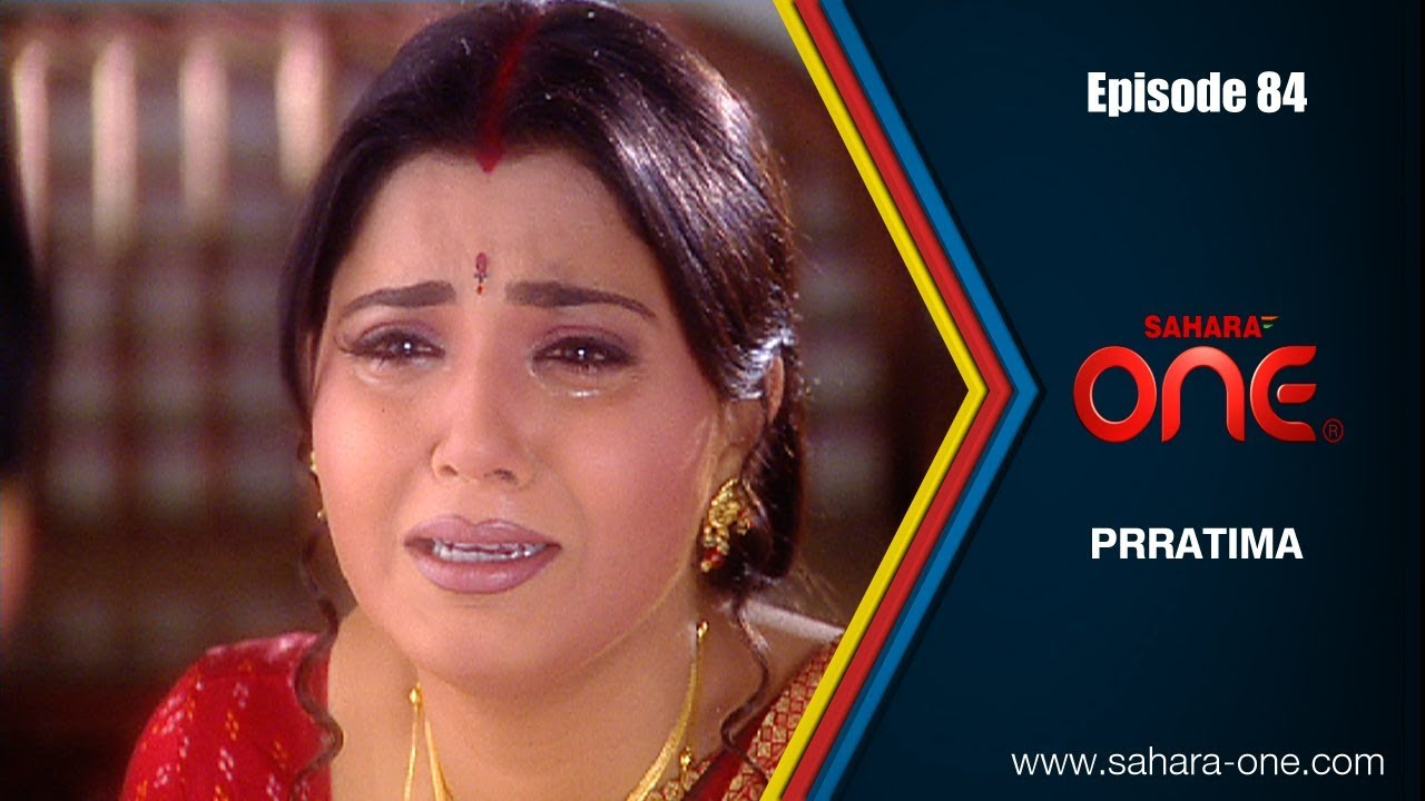 PRATIMA || EPISODE -84 || SAHARA ONE || HINDI TV SHOW||