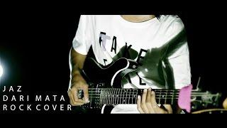 download lagu download musik download mp3 Jaz - Dari Mata Rock Cover By Jeje GuitarAddict ft Irem (Official Music Video)