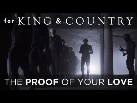 Proof Of Your Love- For KING and COUNTRY