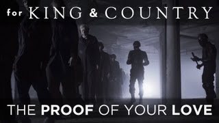 for KING & COUNTRY - The Proof Of Your Love (Official Music Video)