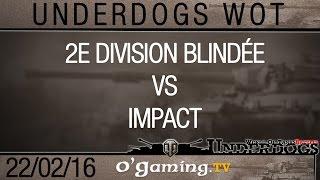 2e Division Blindée vs Impact - Quart de finale 2 - Underdogs WoT S1