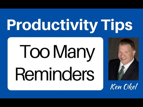 Email Productivity Tip: Too Many Email Reminders