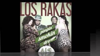 Los Rakas ft E-40 - Pimpin' Smokin' Dro