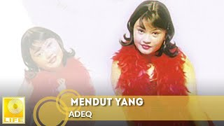 Adeq - Mendut Yang (Official Audio)