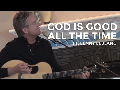 Don Moen - God Is Good All The Time (ft. Lenny LeBlanc) | Acoustic Worship Sessions