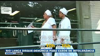 Em uma semana, 15 casos de intolerância religiosa foram registrados no Rio de Janeiro. Para combater todo tipo de crime motivado por preconceito, o estado lançou disque-denúncia exclusivo.