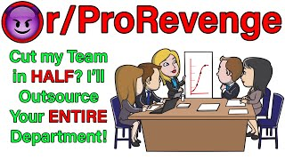 Video You try to cut my team in half so I outsourced your WHOLE department! | r/ProRevenge | #070 MP3, 3GP, MP4, WEBM, AVI, FLV Juli 2019