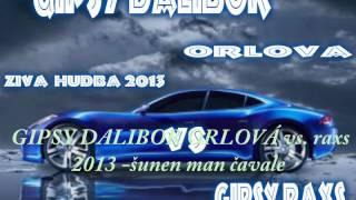 Video GIPSY DALIBOR ORLOVÁ vs. raxs 2013 -šunen man čavale
