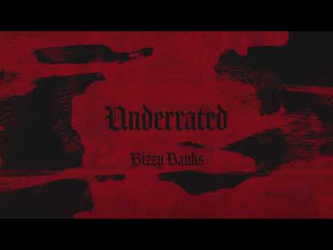 Bizzy Banks - Underrated [Official Audio]
