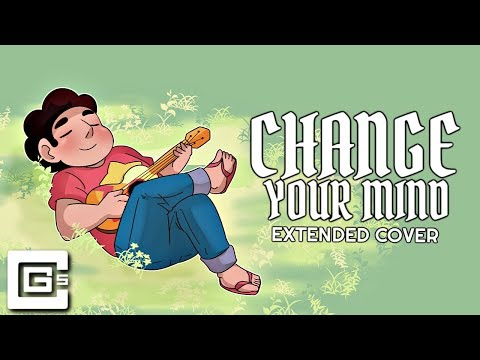 Steven Universe  Change Your Mind (Extended Cover)  CG5