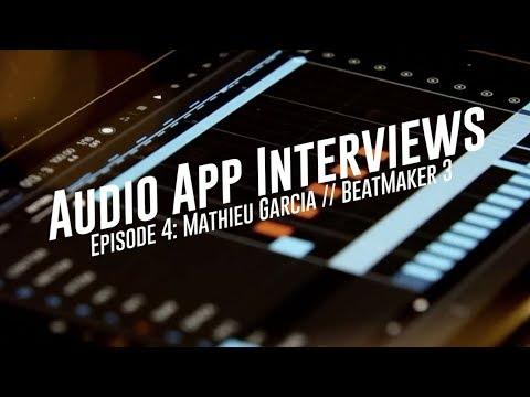Audio Dev Interview // Ep4: Mathieu Garcia, Co-creator of BeatMaker 3 w/ Matt Fecher