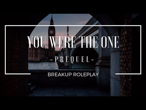 Encouraging quotes - You Were The One (Prequel) - Breakup Roleplay (Gender-Neutral) - [encouragement, conflict, support]