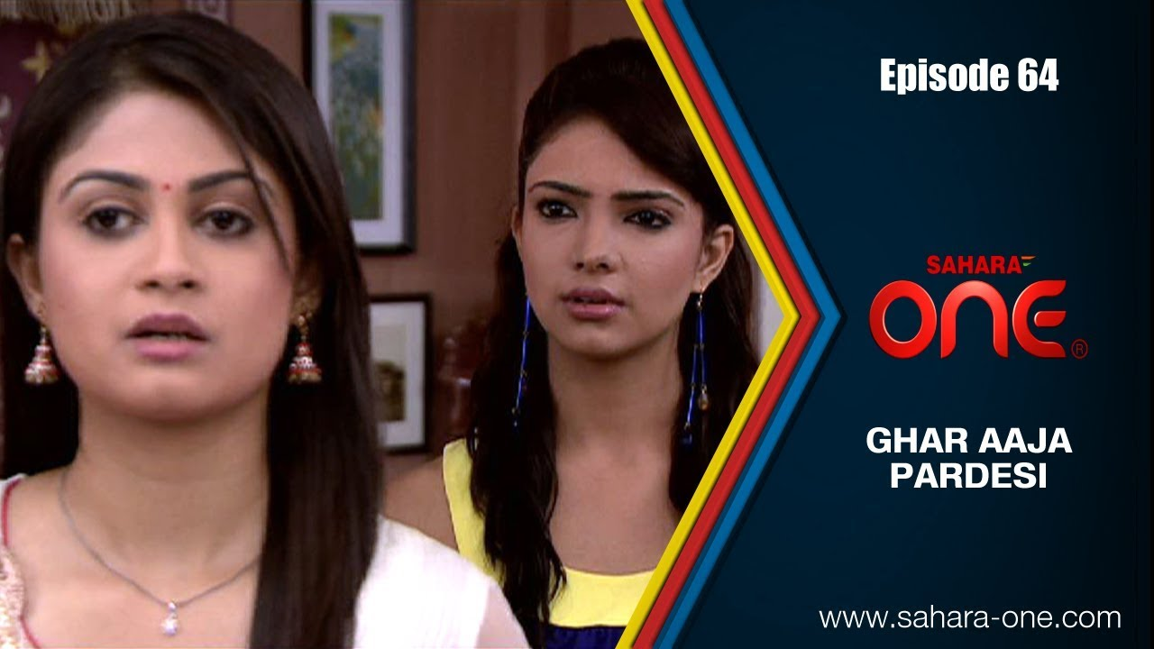 GHAR AAJA PARDESI || EPISODE -64 || SAHARA ONE || HINDI TV SHOW||