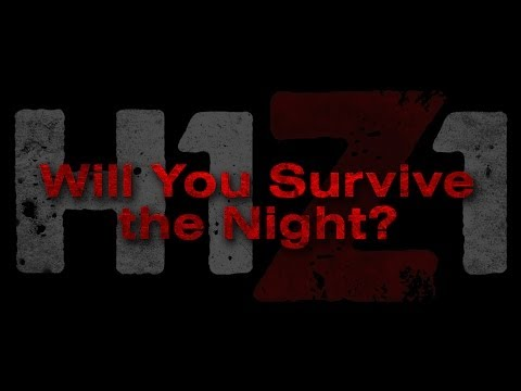 H1Z1: Will You Survive the Night?