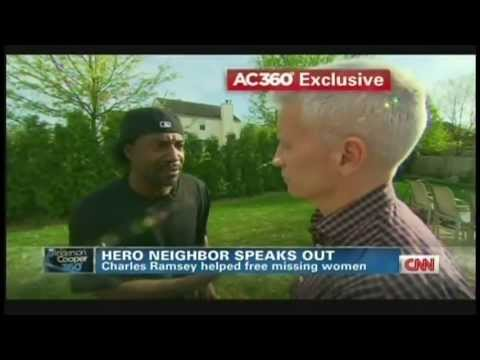 cooper - Anderson Cooper interviews Charles Ramsey, the neighbor who is being heralded as a hero after helping rescue Amanda Berry and two other women who had been mi...