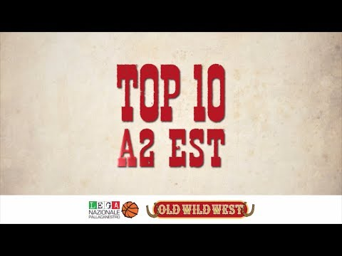 Serie A2 Old Wild West, Top Ten 22. Giornata