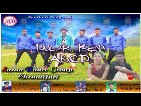 LATEST SANTHALI FULL VIDEO SONG 2018 || DULAR RENANG ABCD ||  Sarna Dance Group