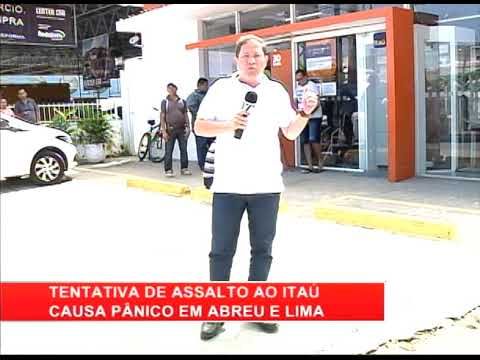 [RONDA GERAL] Tentativa de assalto ao Itaú causa pânico em Abreu e Lima