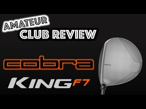 Cobra King F7 Driver - Amateur Golf Club Review